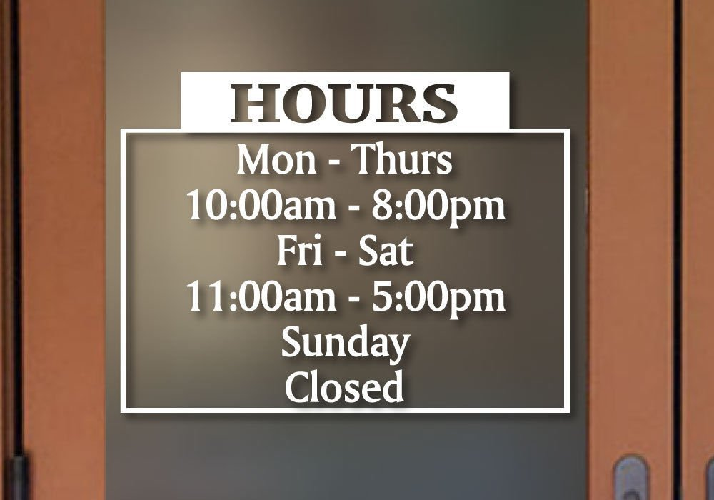 Buy Super Nice Custom Business Store Hours Vinyl Window Decal
