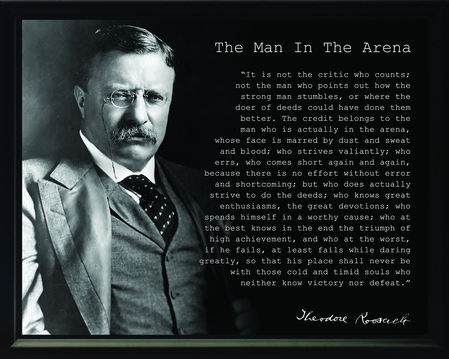President Theodore Teddy Roosevelt the Man in the Arena Quote 8x10 Framed Picture