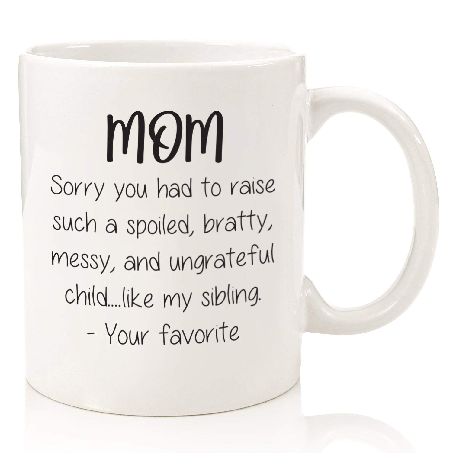 Spoiled Sibling Funny Mom Mug
