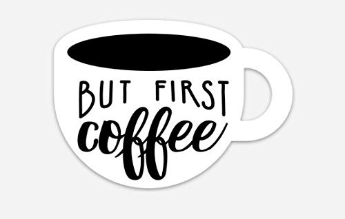 """South Creek Trading Company But First, COFFEE Bumper Sticker - Vinyl Decal [4""""x3""""] for Laptop, Cars, Windows of Coffee Lovers - Tumbler Decal"""