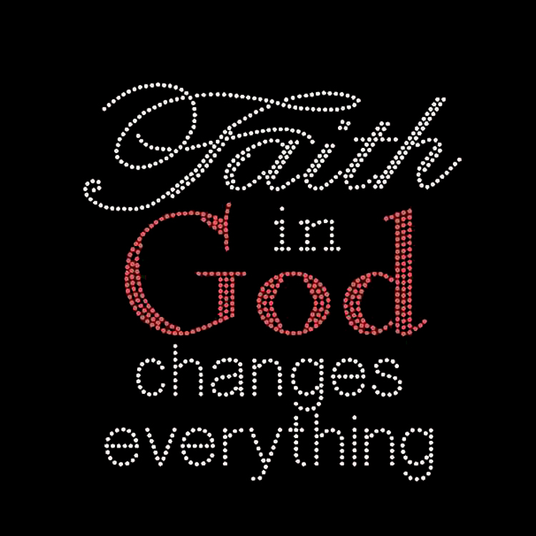 Faith in God change everything rhinestone transfer iron on