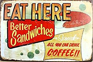 Yours Dec Metal Tin Sign Eat Here Best Sandwiches Specials All You Can Drink Coffee Vintage Tin Sign Wall Decor 20 X 30 Cm