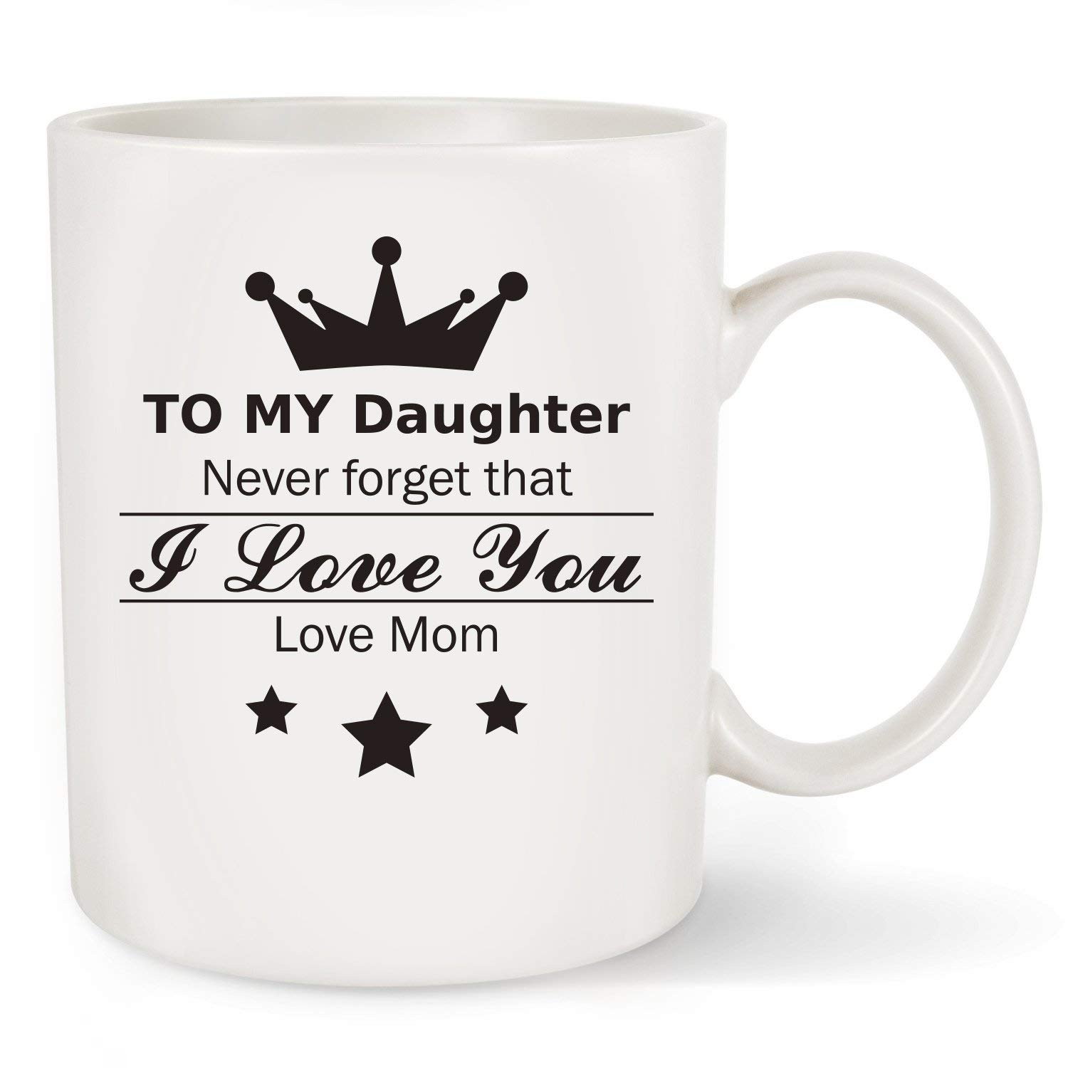 """Gift For Daughter, """" To My Daughter - Love Mom"""" Coffee Mug To Daughter From Mom For Christmas, Xmas, Birthday, Wedding, Graduation Gift (To My Daughter - Love Mom Mug)"""
