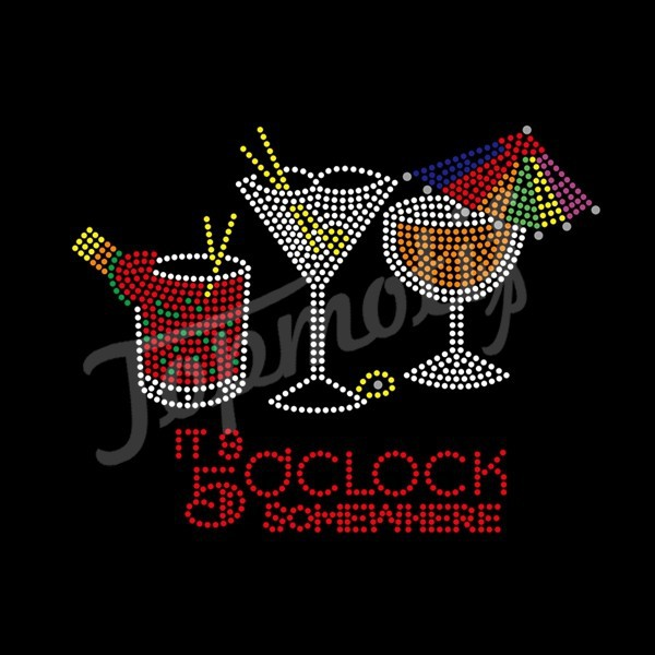 It'S 5 O'Clock Somewhere Drink Hot Fix Motif Design Rhinestone Letters Iron On