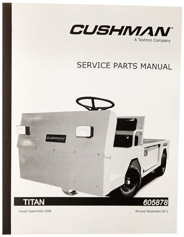 Get Quotations · EZGO 605878 2005 Service Parts Manual for Cushman Titan  Utility Vehicle