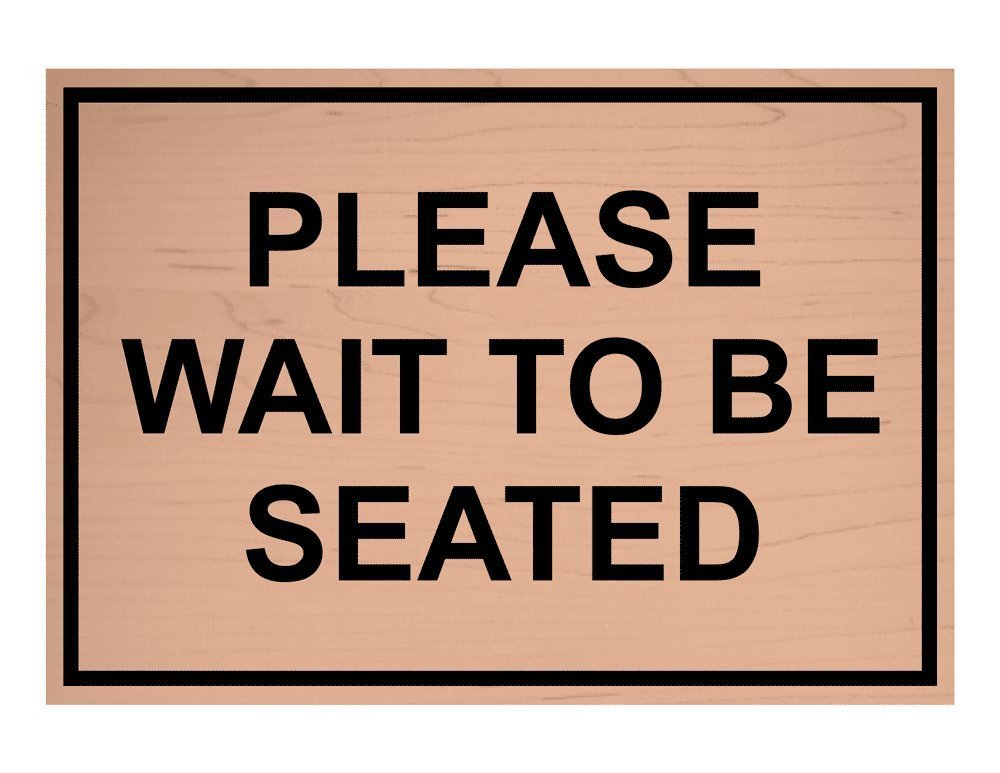 Buy Compliancesigns Engraved Plastic Please Wait To Be Seated Sign