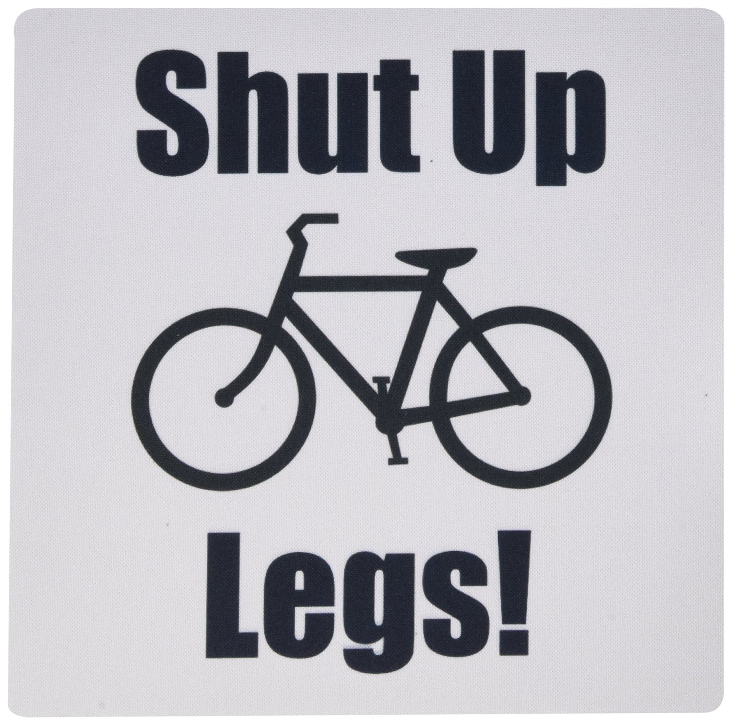 3dRose LLC 8 x 8 x 0.25 Inches Shut Up Legs. Bicyclists. Bike Rides. Working Out. Spinning. Cycling. Mouse Pad (mp_149766_1)