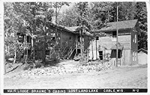 Lodge Braune's Cabins Lost Land Lake Cable, Wisconsin Real Photo Postcard #20799