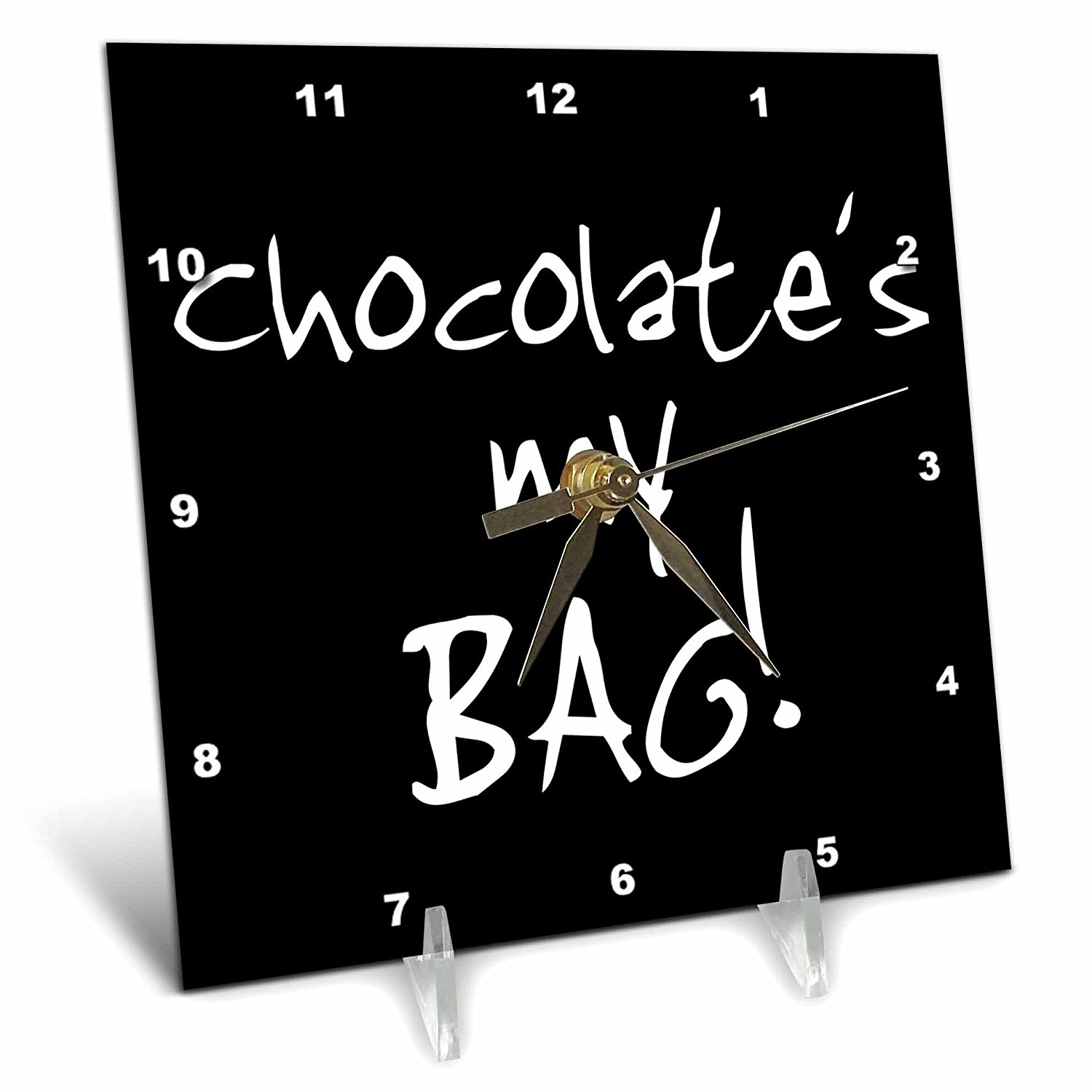 InspirationzStore Its My Bag - Chocolate is my Bag - fun chocoholic black and white text choc lovers - 6x6 Desk Clock (dc_232146_1)