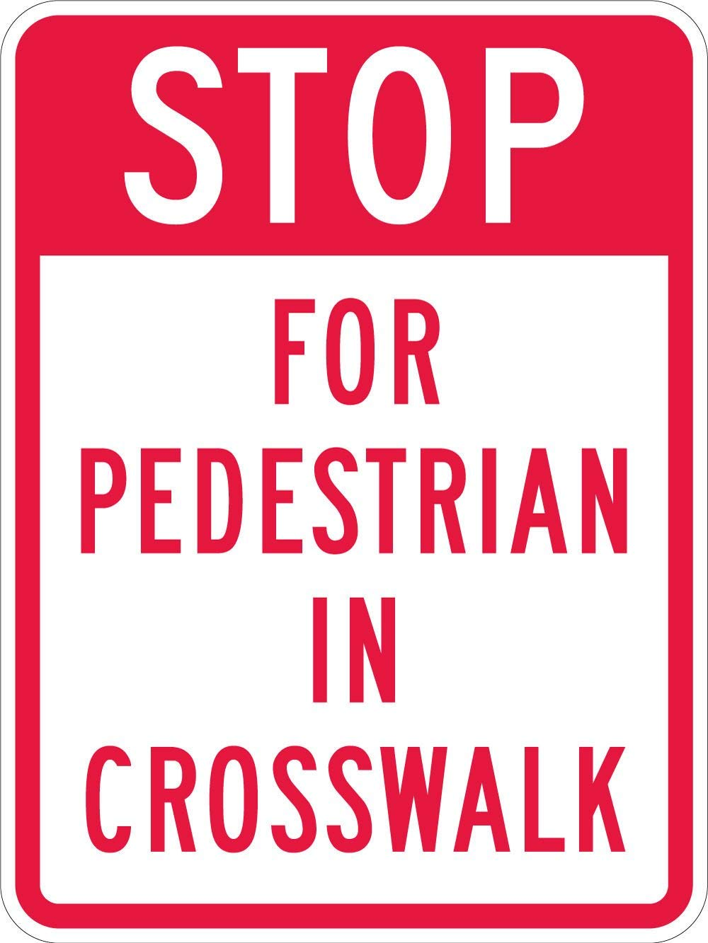"SmartSign 3M High Intensity Grade Reflective Sign, Legend""Stop - for Pedestrian in Crosswalk"", 24"" high x 18"" wide, Red on White"