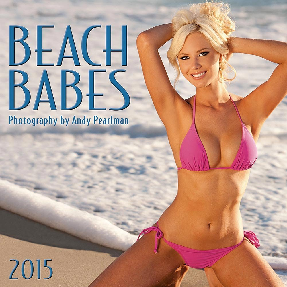 Beach Babes By Andy Pearlman 2015 Wall Calendar