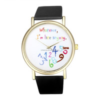 Whatever I am Late Anyway Letter Pattern Leather Men Women Watches Fresh New Style Woman Wristwatch Lady Watch Hot Sale