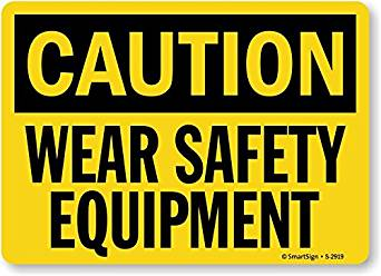"SmartSign by Lyle S-2919-EU-14 ""Caution: Wear Safety Equipment"" Vinyl Label, 10"" Length, 14"" Width, 0.5"" Height"