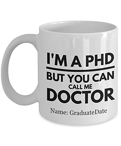 Phd Graduation Gifts For Her,Phd Student Gift,Phd Gift Ideas,Doctorate Graduation Gift,Phd Mug,Phd Grad gift,Funny phd gift,ph d gift (11oz)