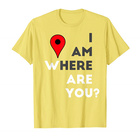 Cheap Price Men Women Youth Clothing I Am Here Where Are You Letter Printed Round Neck T Shirts