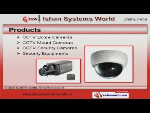 Security and Surveillance Systems by Ishan Systems World, New Delhi