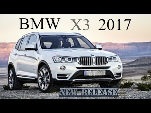 2017 BMW X3 Release Date - Design Features and News Update
