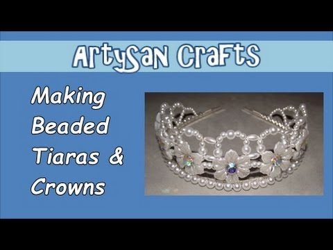 Making Beaded Tiaras & Crowns - ArtySan Crafts