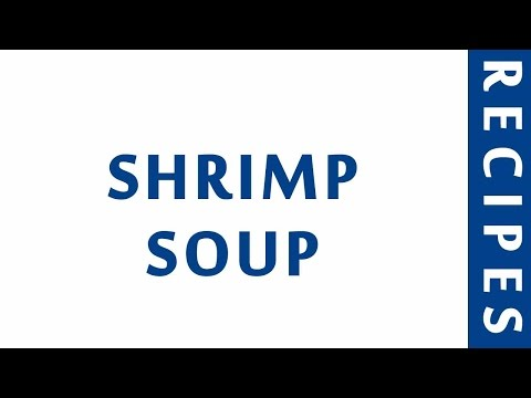 SHRIMP SOUP | POPULAR SEAFOOD RECIPES | RECIPES LIBRARY | MY RECIPES