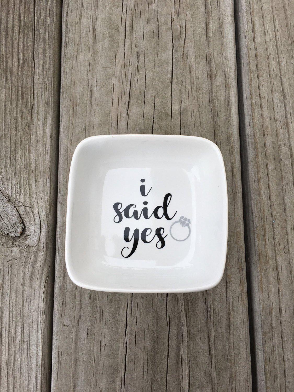 I said yes Ring Dish, Ring Dish, Ring holder, Jewelry dish, Bridal gift, Engagement gift, Custom ring dish