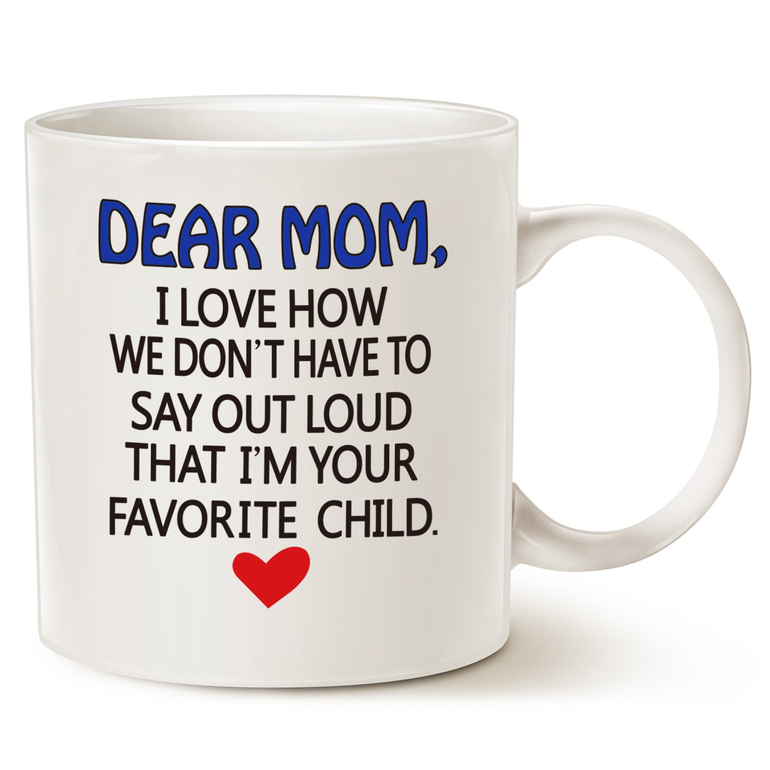Funny Mother's Day Gifts Coffee Mug for Mom - Dear Mom, I'm Your Favorite Child Coffee Mug, Best Birthday Gift for Mom, Mother, Grandma Porcelain Cup, White 14 Oz by LaTazas