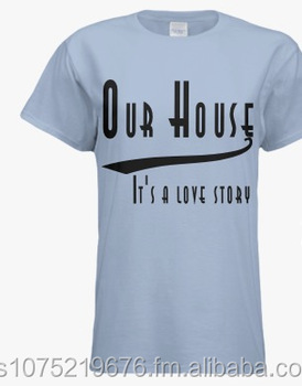 OUR HOUSE it's a love story Tshirt Unisex 100% Cotton - Short sleeve - HGTV inspired