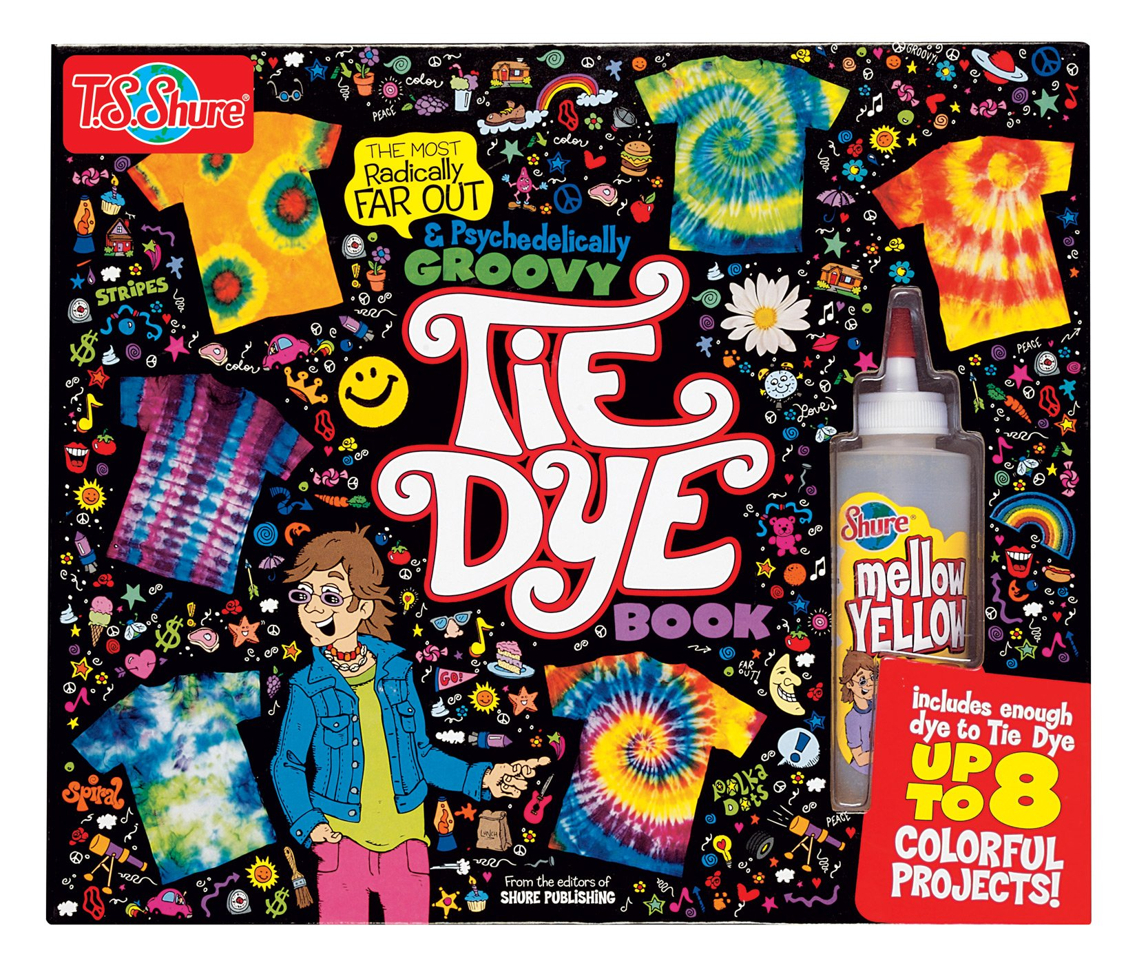 T.S. Shure The Ultimate Tie Dye Book & Activity